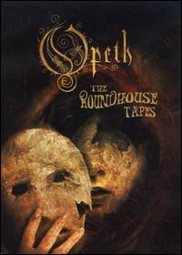 OPETH / Roundhouse Tapes Opeth Live
