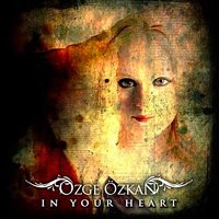 OZGE OZKAN / In Your Heart (digi)