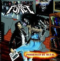 THE FORCE / Possessed by Metal