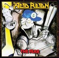 ACID REIGN / The Fear