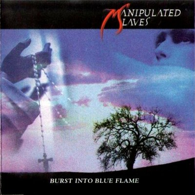 MANIPULATED SLAVES / Burst into Blue Flame