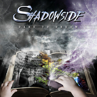 SHADOWSIDE / Dare To Dream