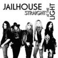 JAILHOUSE / Straight at the Light []