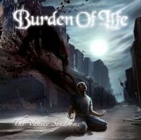 BURDEN OF LIFE / The Vanity Syndrome[]
